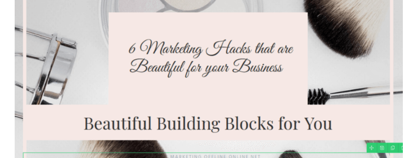 6 Marketing Hacks that are beautiful for your business